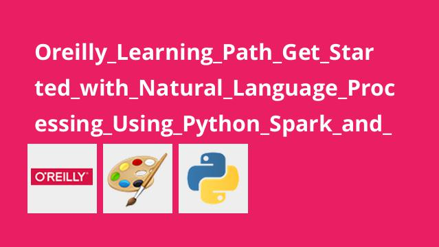 آموزش شروع کار با پردازش زبان طبیعی باPython،Spark وScala