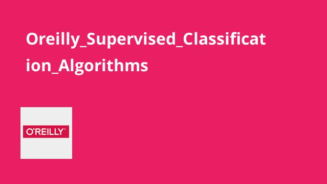 Oreilly_Supervised_Classification_Algorithms