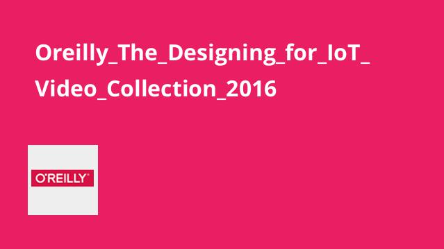 Oreilly_The_Designing_for_IoT_Video_Collection_2016