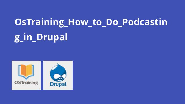 OsTraining_How_to_Do_Podcasting_in_Drupal