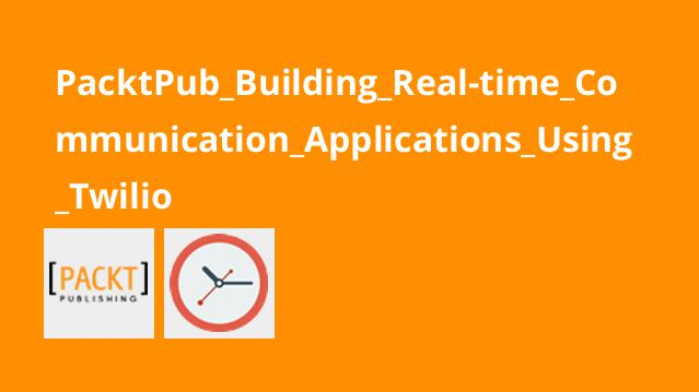 PacktPub_Building_Real-time_Communication_Applications_Using_Twilio