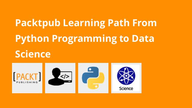 packtpub-learning-path-from-python-programming-to-data-science