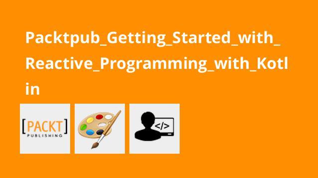 آموزش برنامه نویسی واکنش گرا باKotlin