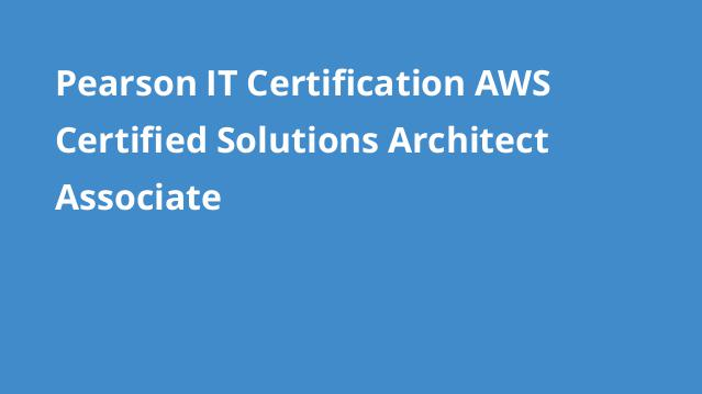pearson-it-certification-aws-certified-solutions-architect-associate