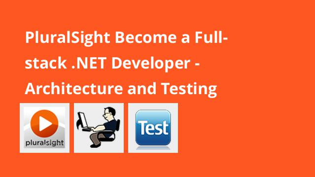 pluralsight-become-a-full-stack-net-developer-architecture-and-testing