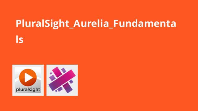 آموزش مبانی و اصول Aurelia