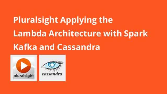 pluralsight-applying-the-lambda-architecture-with-spark-kafka-and-cassandra