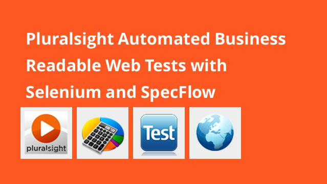 pluralsight-automated-business-readable-web-tests-with-selenium-and-specflow