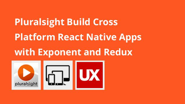 pluralsight-build-cross-platform-react-native-apps-with-exponent-and-redux