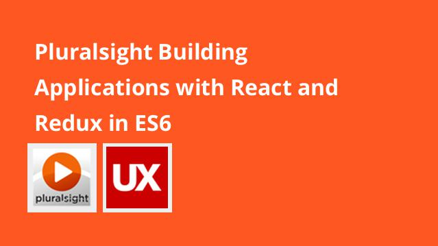 pluralsight-building-applications-with-react-and-redux-in-es6