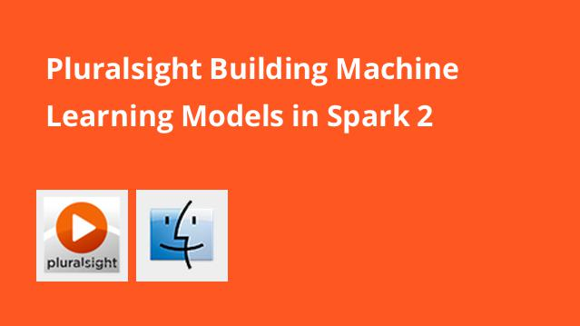 pluralsight-building-machine-learning-models-in-spark-2