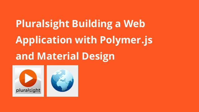 pluralsight-building-a-web-application-with-polymer-js-and-material-design