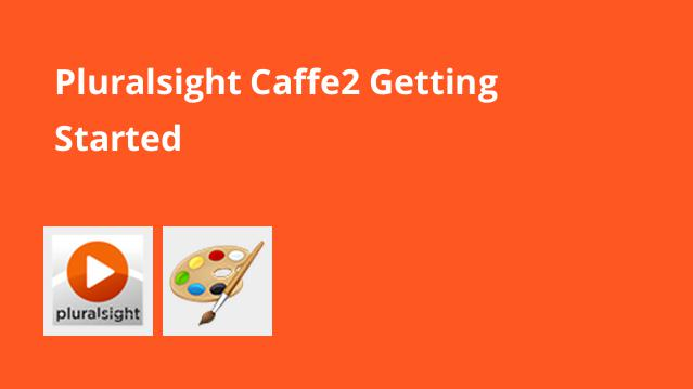 pluralsight-caffe2-getting-started