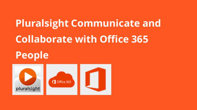 pluralsight-communicate-collaborate-with-office-365-people