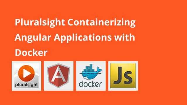 pluralsight-containerizing-angular-applications-with-docker