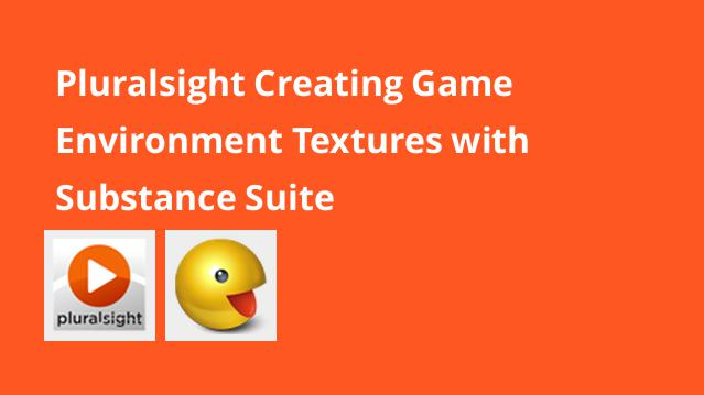 pluralsight-creating-game-environment-textures-with-substance-suite