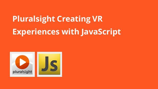 pluralsight-creating-vr-experiences-with-javascript