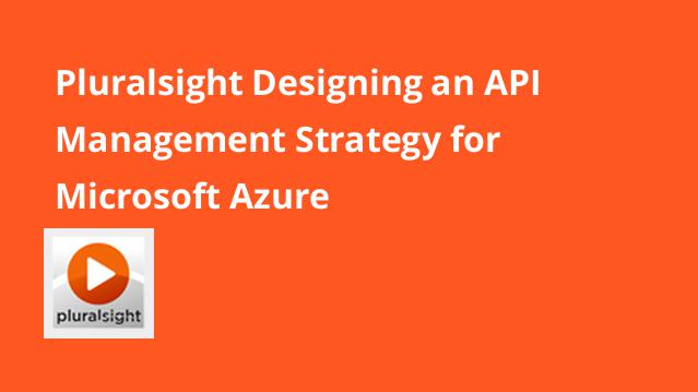 pluralsight-designing-an-api-management-strategy-for-microsoft-azure
