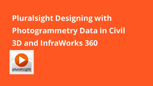 pluralsight-designing-with-photogrammetry-data-in-civil-3d-and-infraworks-360