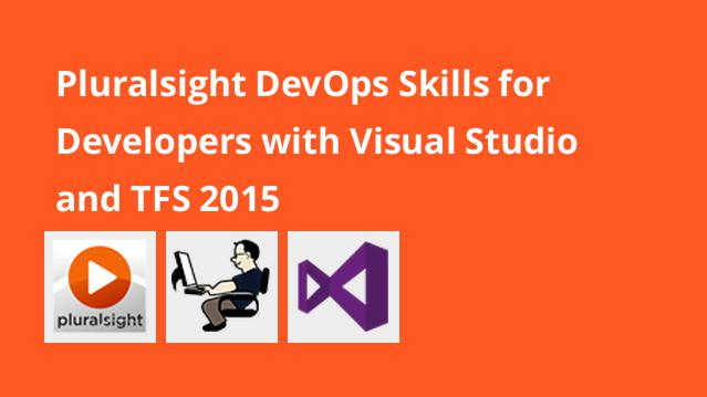 pluralsight-devops-skills-for-developers-with-visual-studio-and-tfs-2015