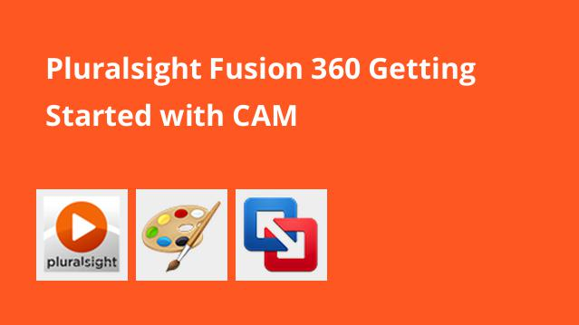 pluralsight-fusion-360-getting-started-with-cam