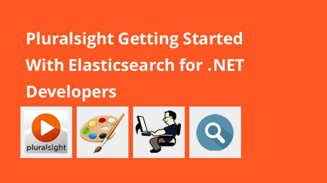 pluralsight-getting-started-with-elasticsearch-for-net-developers