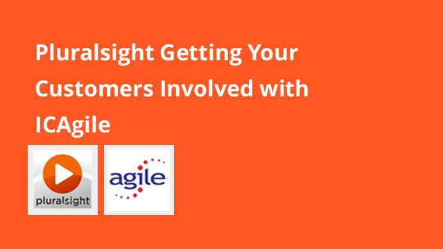 pluralsight-getting-your-customers-involved-with-icagile