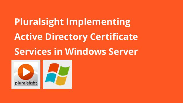 pluralsight-implementing-active-directory-certificate-services-in-windows-server-2016