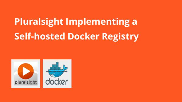 pluralsight-implementing-a-self-hosted-docker-registry