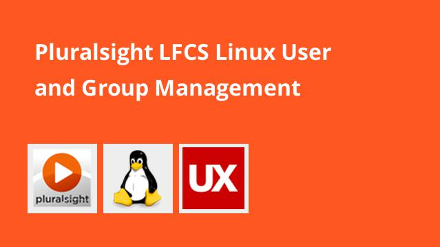 pluralsight-lfcs-linux-user-and-group-management