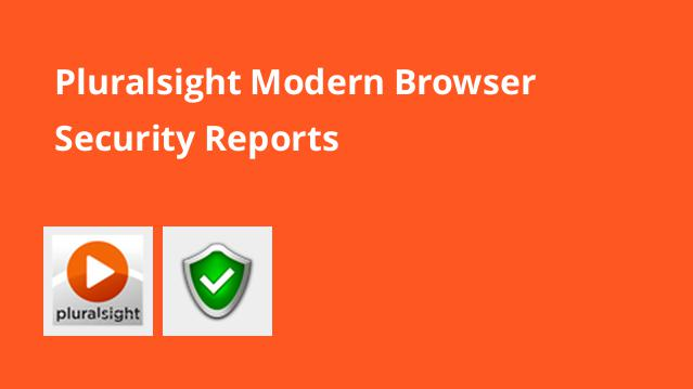 pluralsight-modern-browser-security-reports