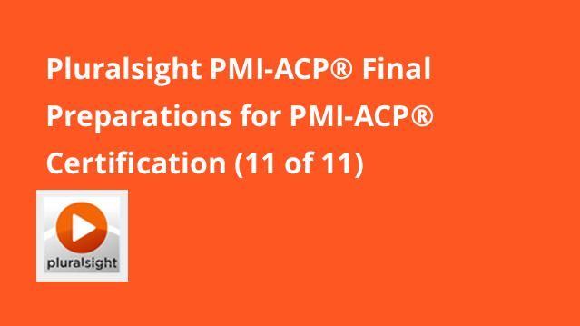 pluralsight-pmi-acp-final-preparations-for-pmi-acp-certification-11-of-11