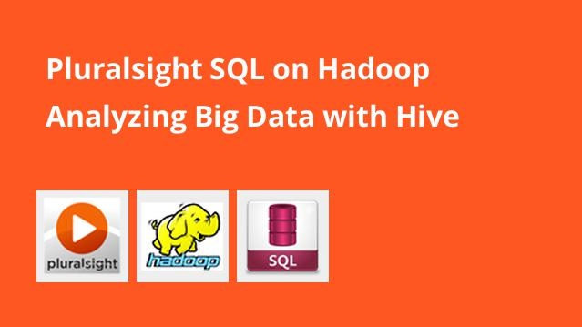 pluralsight-sql-on-hadoop-analyzing-big-data-with-hive
