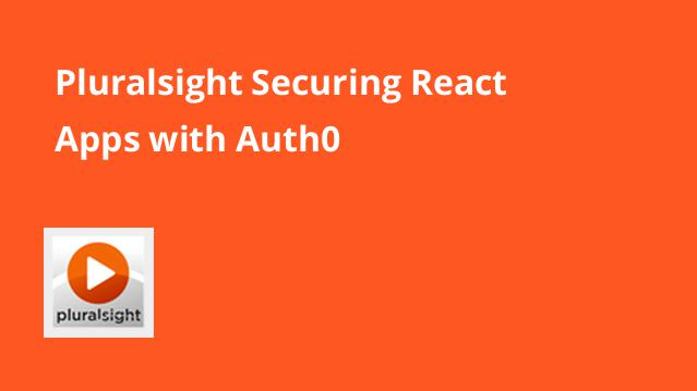 pluralsight-securing-react-apps-with-auth0
