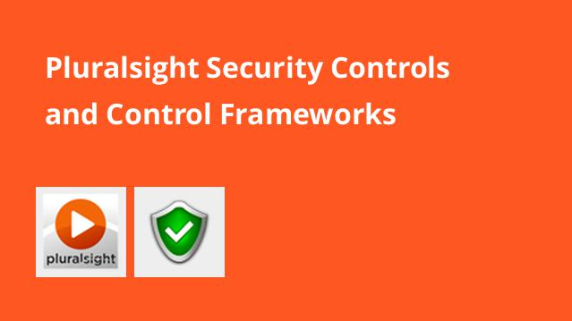 pluralsight-security-controls-and-control-frameworks