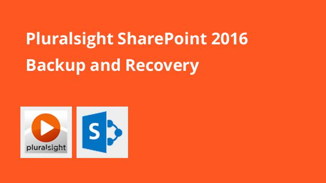 pluralsight-sharepoint-2016-backup-and-recovery