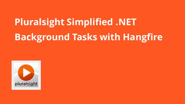 pluralsight-simplified-net-background-tasks-with-hangfire