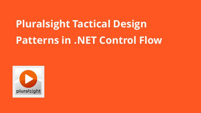 pluralsight-tactical-design-patterns-in-net-control-flow