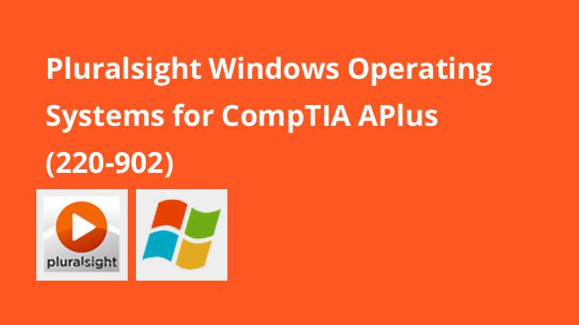 pluralsight-windows-operating-systems-for-comptia-aplus-220-902
