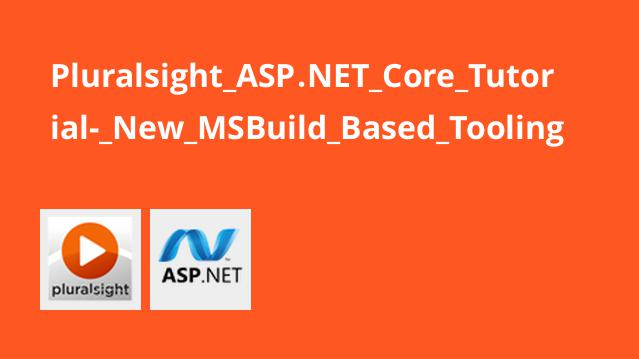 Pluralsight ASP.NET Core Tutorial- New MSBuild Based Tooling