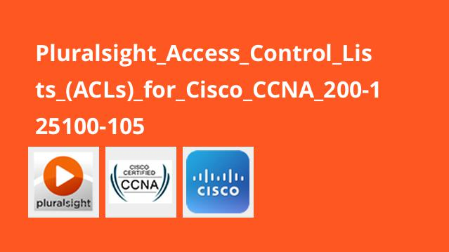Pluralsight Access Control Lists (ACLs) for Cisco CCNA 200-125100-105