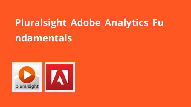 Pluralsight_Adobe_Analytics_Fundamentals