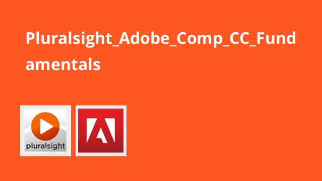 Pluralsight_Adobe_Comp_CC_Fundamentals