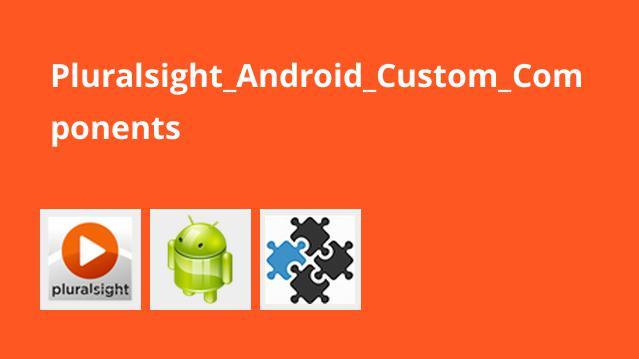 کامپوننت های سفارشی Android