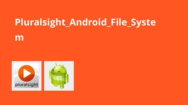 Pluralsight Android File System