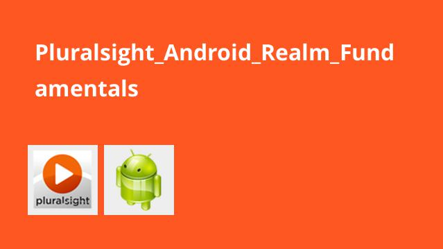 Pluralsight Android Realm Fundamentals