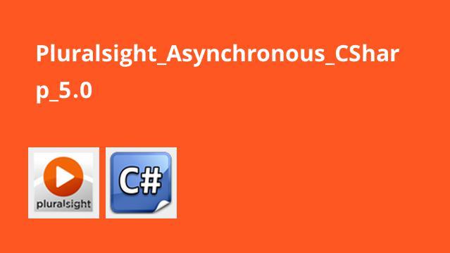 برنامه نویسی آسنکرون در سی شارپ Asynchronous C# 5.0