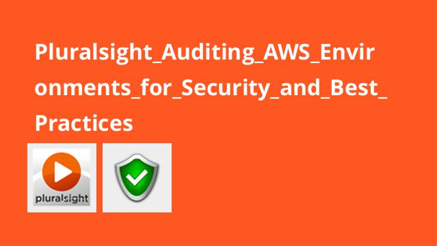 Pluralsight Auditing AWS Environments for Security and Best Practices