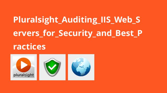 Pluralsight Auditing IIS Web Servers for Security and Best Practices