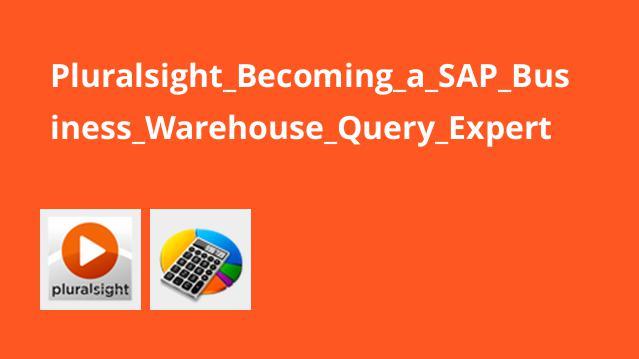 Pluralsight Becoming a SAP Business Warehouse Query Expert